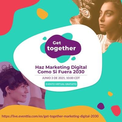 """El próximo 3 de junio, a partir de las 10 de la mañana, se llevará a cabo el encuentro Get Together """"Haz Marketing como si Fuera 2030"""" de la mano de Eventtia® y TAO Publicidad & Eventos®"""